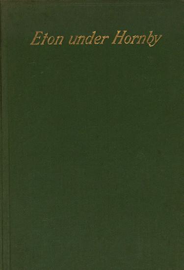 Eton Under Hornby - Henry S. Salt