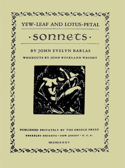 Yew-Leaf and Lotus-Petal Sonnets - John Evelyn Barlas
